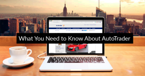 What you Need to Know About Auto Trader